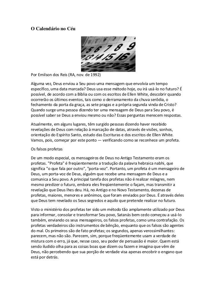 O Calendário no CéuPor Emilson dos Reis (RA, nov. de 1992)Alguma vez, Deus enviou a Seu povo uma mensagem que envolvia um ...