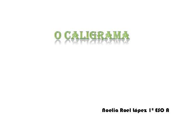 Noelia Roel López 1º ESO A