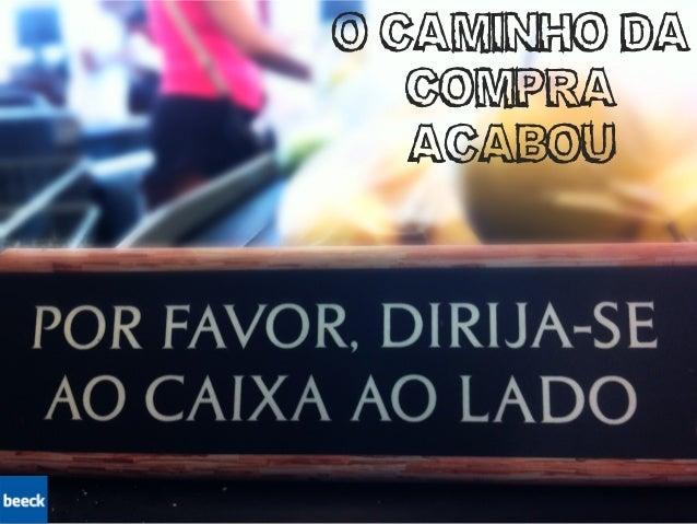 O CAMINHO DA COMPRA ACABOU