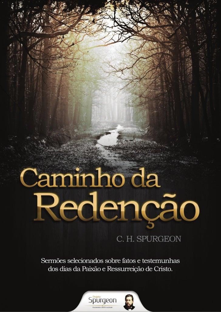 Charles Haddon SpurgeonCaminho da Redenção  Sermões selecionados sobre fatos e   testemunhas dos dias da Paixão e        R...