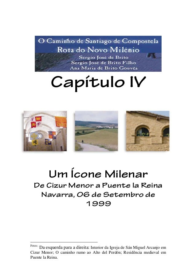 Capítulo IV Um Ícone Milenar De Cizur Menor a Puente la Reina Navarra, 06 de Setembro de 1999 Fotos: Fotos: Da esquerda pa...