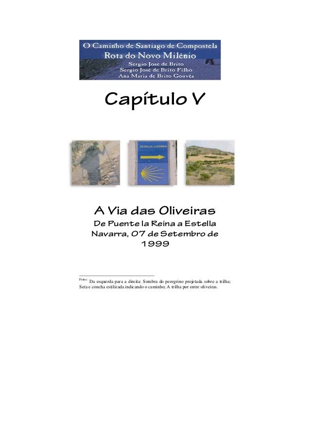 Capítulo V A Via das Oliveiras De Puente la Reina a Estella Navarra, 07 de Setembro de 1999 Fotos: Fotos: Da esquerda para...