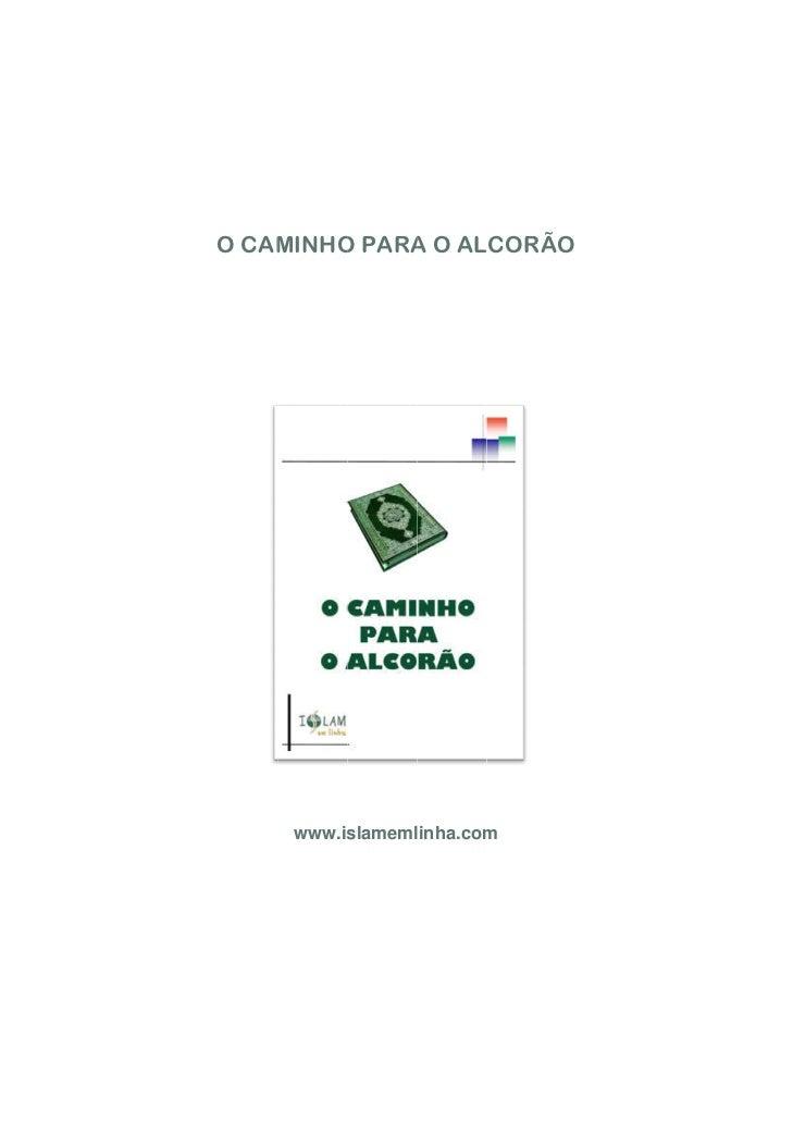 O CAM    MINHO PARA O AL        O    A    LCORÃO     www.is          slameml                linha.com                     ...