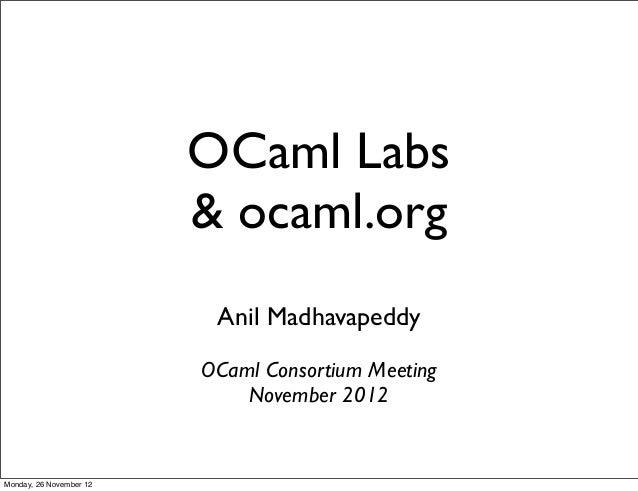 OCaml Labs                         & ocaml.org                          Anil Madhavapeddy                         OCaml Co...