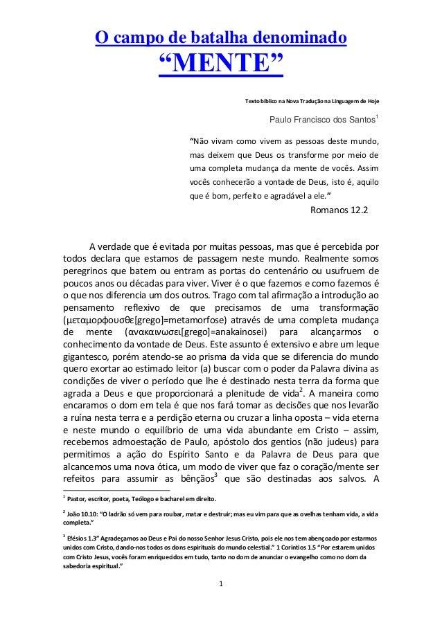 """O campo de batalha denominado  """"MENTE"""" Texto bíblico na Nova Tradução na Linguagem de Hoje  Paulo Francisco dos Santos1  """"..."""
