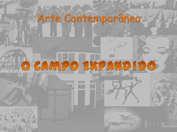 Arte Contemporânea<br />O Campo Expadido<br />