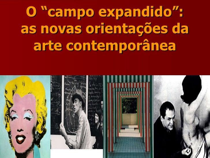 """O """"campo expandido"""": as novas orientações da arte contemporânea"""