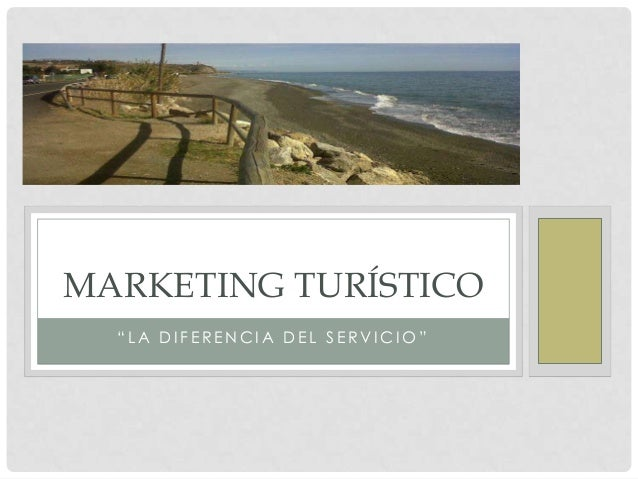"MARKETING TURÍSTICO ""LA DIFERENCIA DEL SERVICIO"""