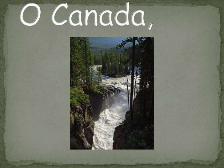 O Canada,<br />