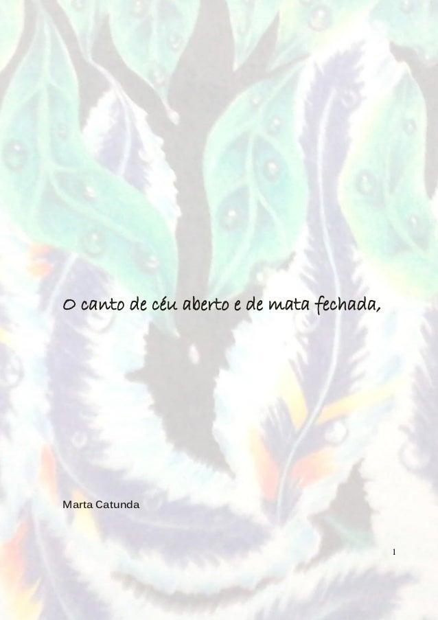 O canto de céu aberto e de mata fechada,Marta Catunda                                           1