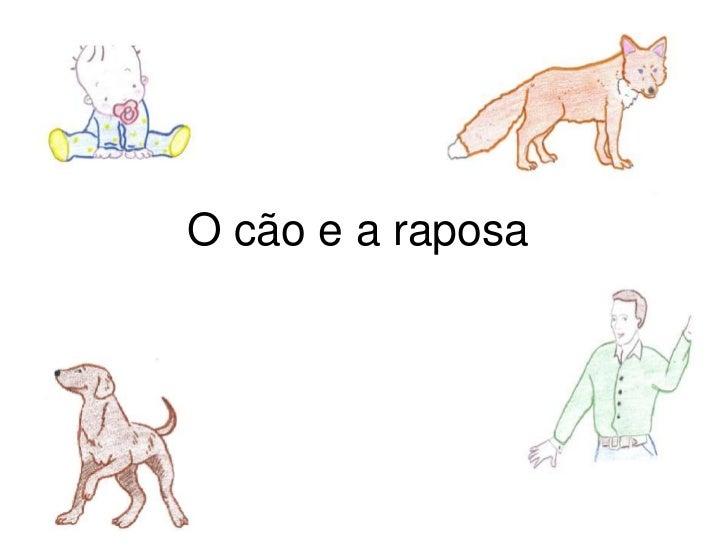 O cão e a raposa<br />