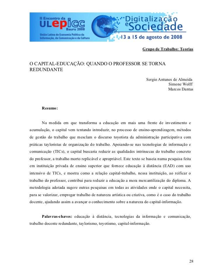 Grupo de Trabalho: TeoriasO CAPITAL-EDUCAÇÃO: QUANDO O PROFESSOR SE TORNAREDUNDANTE                                       ...