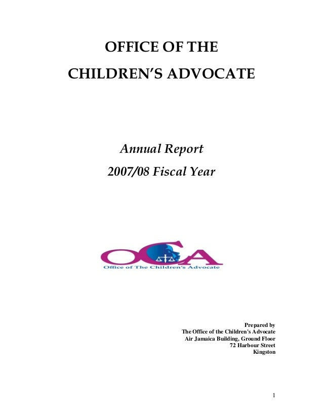 OFFICE OF THECHILDREN'S ADVOCATE      Annual Report    2007/08 Fiscal Year                                          Prepar...