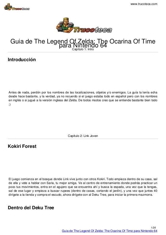 www.trucoteca.com Guia de The Legend Of Zelda: The Ocarina Of Time para Nintendo 64Capitulo 1: Intro Introducción Antes de...