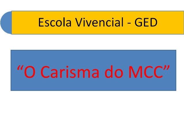 """""""O Carisma do MCC"""""""