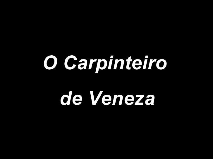 O Carpinteiro  de Veneza