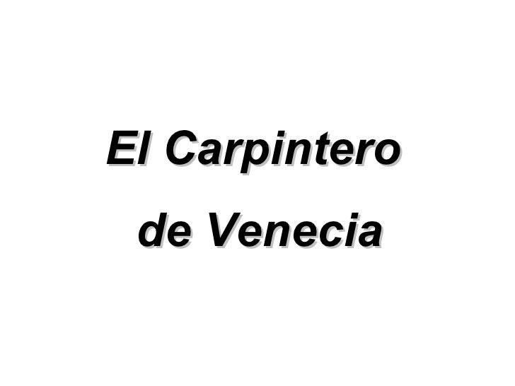El Carpintero  de Venecia