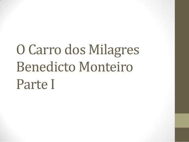 O Carro dos Milagres Benedicto Monteiro Parte I