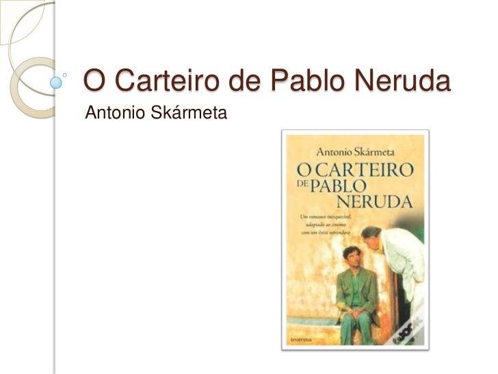 O Carteiro de Pablo Neruda<br />Antonio Skármeta<br />