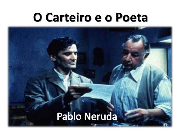O Carteiro e o Poeta<br />Pablo Neruda<br />