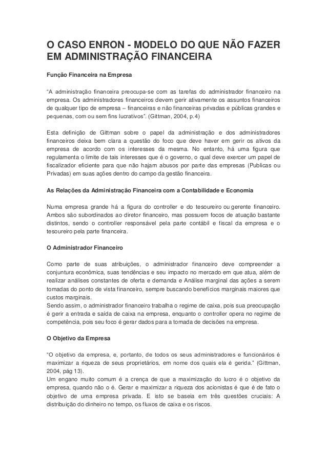 """O CASO ENRON - MODELO DO QUE NÃO FAZER EM ADMINISTRAÇÃO FINANCEIRA Função Financeira na Empresa """"A administração financeir..."""