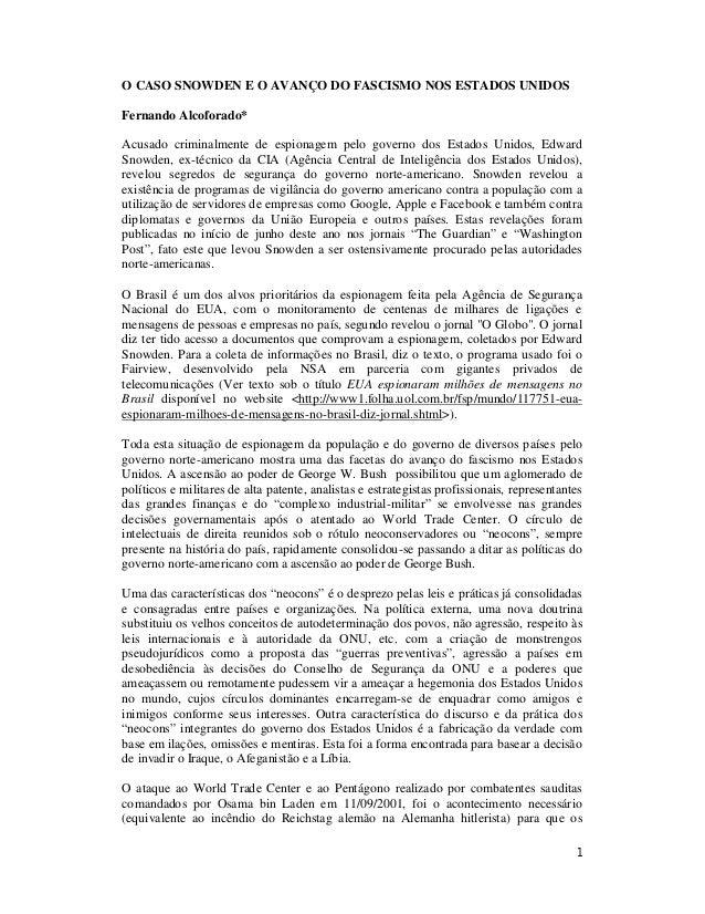 1 O CASO SNOWDEN E O AVANÇO DO FASCISMO NOS ESTADOS UNIDOS Fernando Alcoforado* Acusado criminalmente de espionagem pelo g...