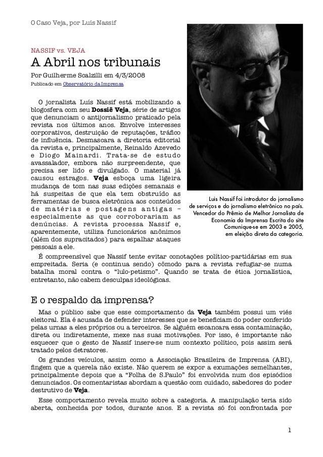 NASSIF vs. VEJA A Abril nos tribunais Por Guilherme Scalzilli em 4/3/2008 Publicado em Observatório da Imprensa O jornalis...