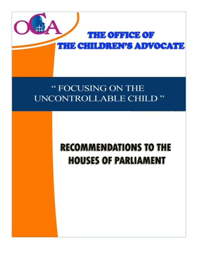 """RECOMMENDATIONS TO THE    HOUSES OF PARLIAMENTFOCUSING ON THE """"UNCONTROLLABLE CHILD""""                 1"""