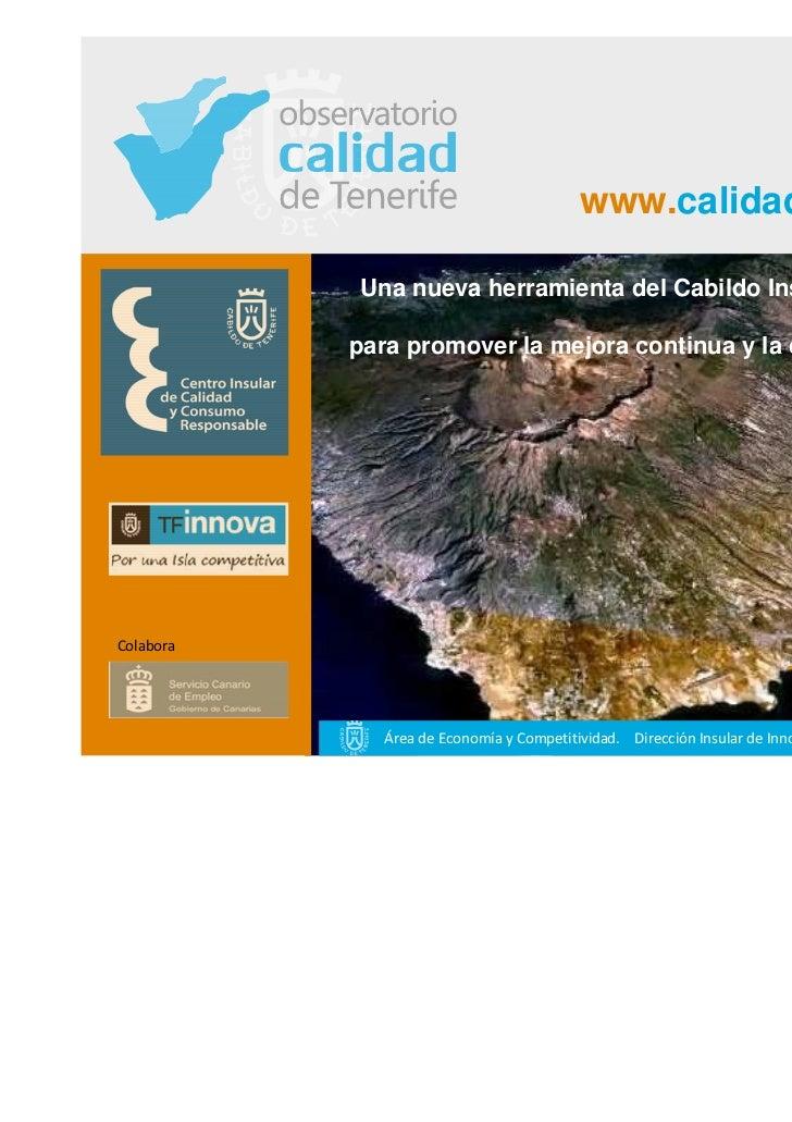 www.calidadtenerife.org           Una nueva herramienta del Cabildo Insular de Tenerife           para promover la mejora ...