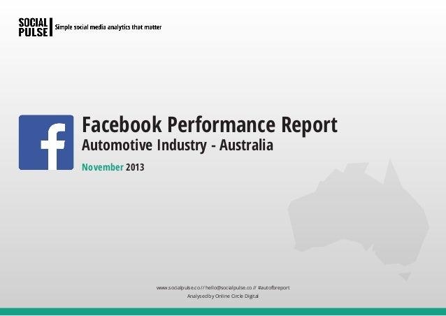 Facebook Performance Report Automotive Industry - Australia November 2013  www.socialpulse.co // hello@socialpulse.co // #...