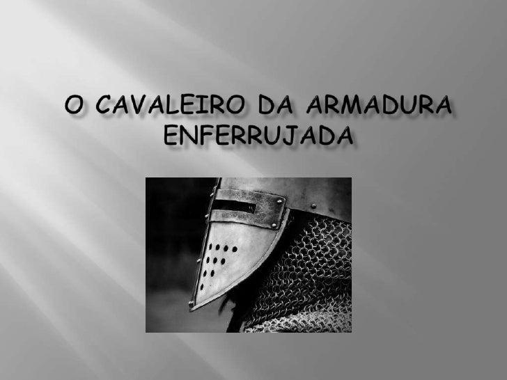 Título: O Cavaleiro da Armadura EnferrujadaAutor: Robert FisherEditora: Editorial PresençaLocal de Edição: [s.l.]Ano de Ed...