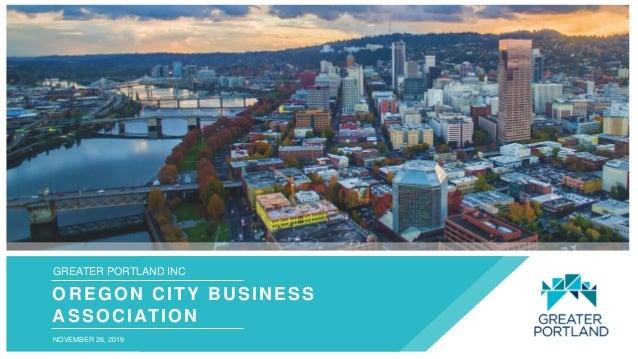 GREATER PORTLAND INC OREGON CITY BUSINESS ASSOCIATION NOVEMBER 26, 2019