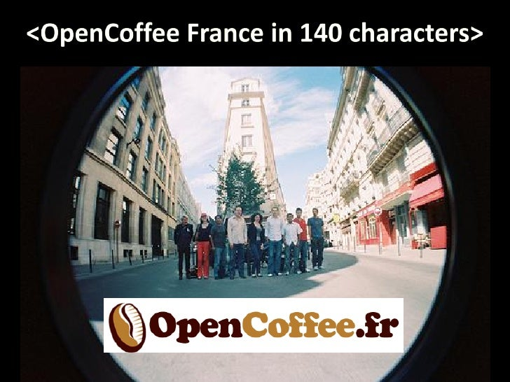&lt;OpenCoffee France in 140 characters&gt;<br />