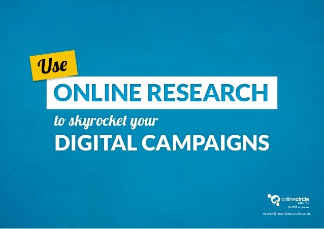 online researchonline research to skyrocket your digital campaigns Use www.theonlinecircle.com