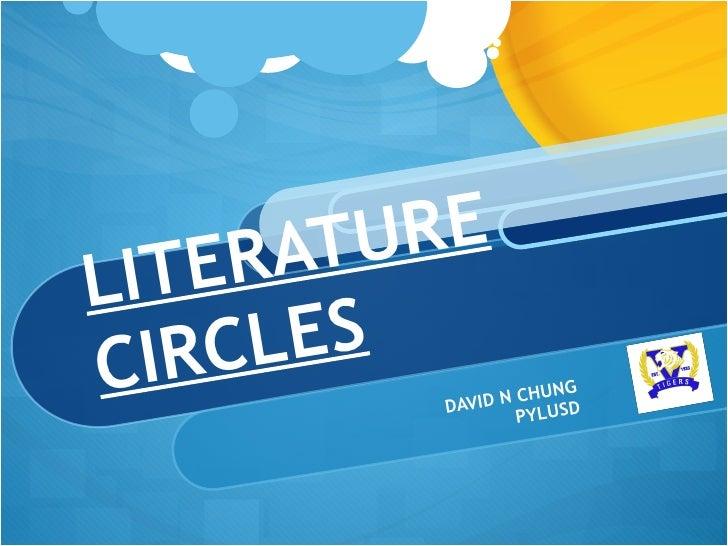 LITERATURE CIRCLES DAVID N CHUNG PYLUSD
