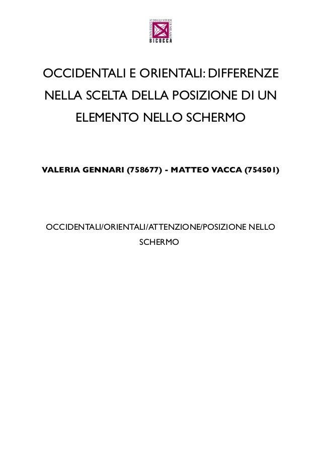 OCCIDENTALI E ORIENTALI: DIFFERENZENELLA SCELTA DELLA POSIZIONE DI UNELEMENTO NELLO SCHERMOVALERIA GENNARI (758677) - MATT...