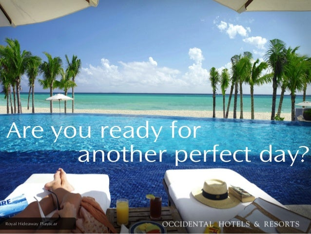 Are you ready foranother perfect day?Royal Hideaway Playacar