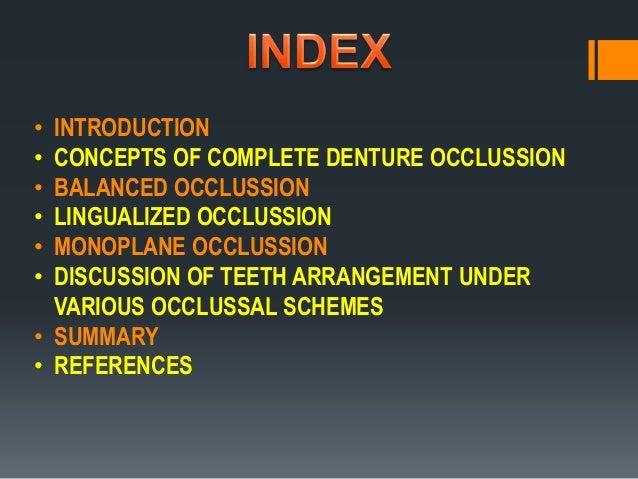 • INTRODUCTION • CONCEPTS OF COMPLETE DENTURE OCCLUSSION • BALANCED OCCLUSSION • LINGUALIZED OCCLUSSION • MONOPLANE OCCLUS...