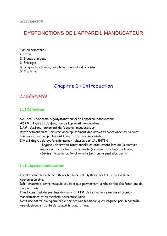OCCLUSODONTIE  DYSFONCTIONS DE L'APPAREIL MANDUCATEUR  Plan du semestre :  1. Intro  2. Signes cliniques  3. Etiologie  4....