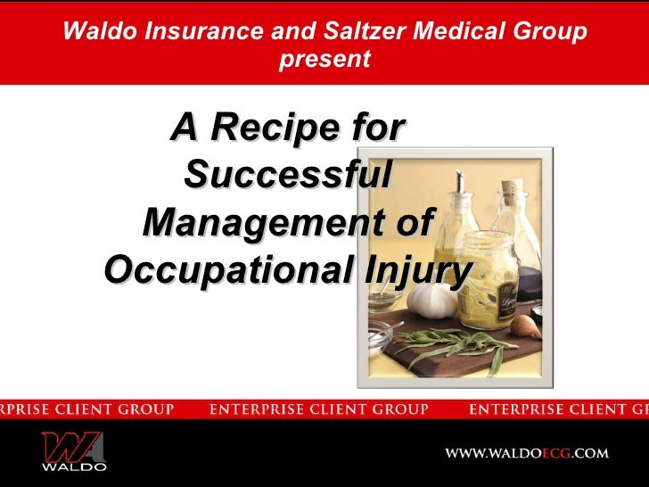 Waldo Insurance and Saltzer Medical Group present A Recipe for Successful Management of Occupational Injury