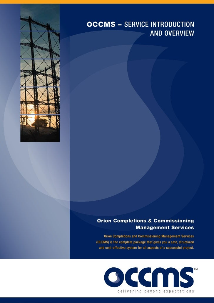 OCCMS – SERVICE INTRODUCTION                 AND OVERVIEW       Orion Completions & Commissioning                Managemen...