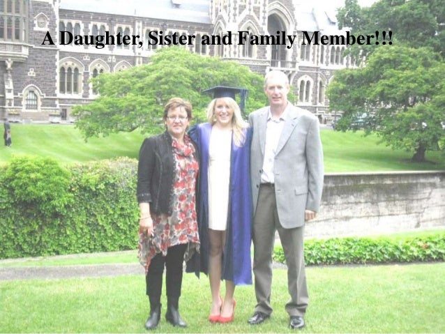 A Daughter, Sister and Family Member!!!