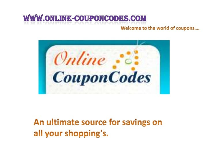• Online-CouponCodes.com offers online coupon codes, online  shopping coupons for over 10000 leading online stores.• It co...