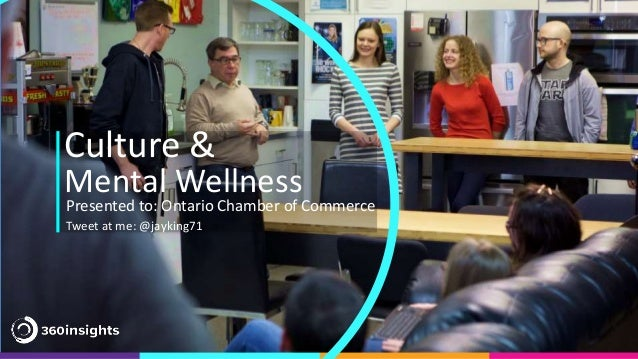 ` Culture & Mental Wellness Presented to: Ontario Chamber of Commerce Tweet at me: @jayking71