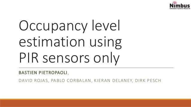 Occupancy level estimation using pir sensors only 1 638gcb1455700328 occupancy level estimation using pir sensors only bastien pietropaoli david rojas pablo corbalan sciox Gallery