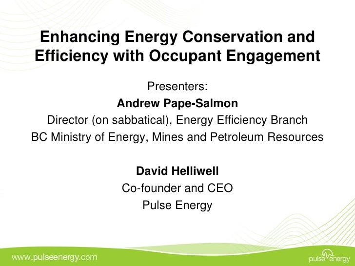 Enhancing Energy Conservation and Efficiency with Occupant Engagement                       Presenters:                 An...
