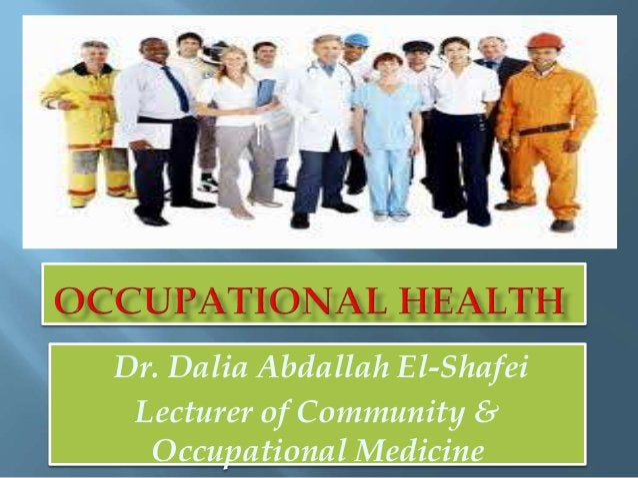 Dr. Dalia Abdallah El-Shafei Lecturer of Community & Occupational Medicine
