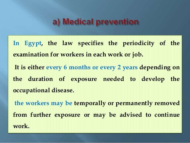 - Periodic medical examination (screening): by which the occupational disease can be identified in its early stage to prev...
