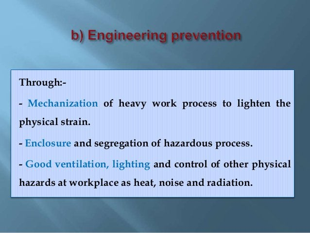 - Early treatment of the diagnosed occupational diseases. - First aid treatment of any occupational injuries.