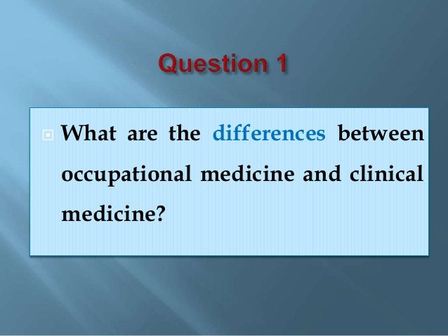  What are the differences between occupational medicine and clinical medicine?